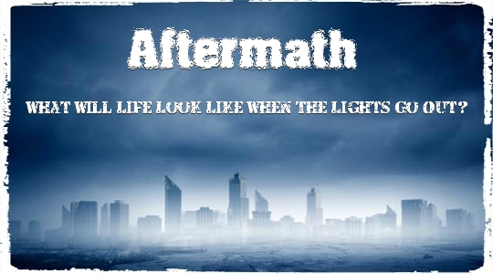 Aftermath Series, when the lights go out in the city, preppers warehouse