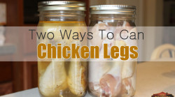 two ways to can chicken legs