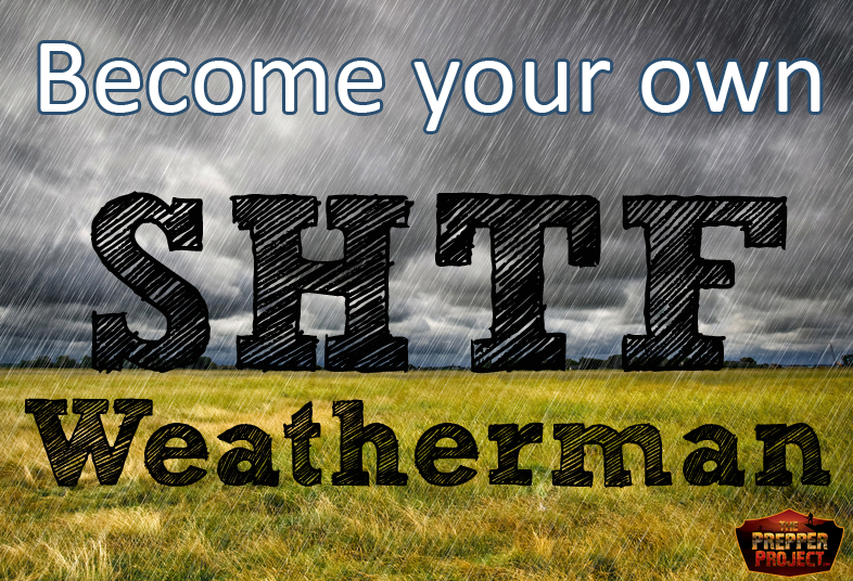 Become Your Own SHTF Weatherman