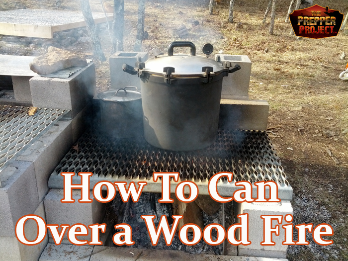 How To Can Over A Wood Fire