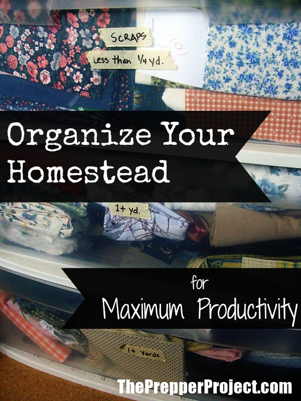 Organize Your Homestead for Maximum Productivity - The Prepper Project